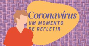 Em tempos de coronavírus: masculinidades e a ética do cuidado.